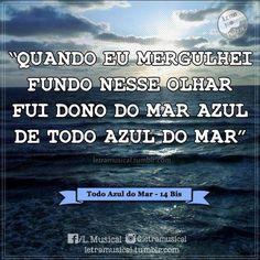 14 Bis - ♫ Todo Azul do Mar ♫