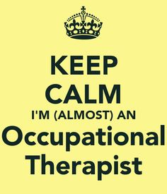 KEEP CALM I'M (ALMOST) AN Occupational Therapist - KEEP CALM AND CARRY ON Image Generator - brought to you by the Ministry of Information