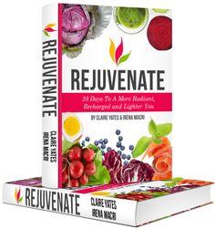 Rejuvenate - 28 Days a More Radiant, Recharged & Lighter You! New program pre-sale now.