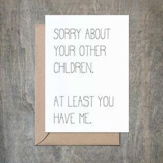 Idee Cadeau Fete Des Peres 2019 - Sorry About Your Children. Funny Dad Birthday Cards, Birthday Cards For Mother, Funny Fathers Day Card, Funny Mothers Day, Mom Birthday Gift, Birthday Ideas For Dad, Fathers Day Ideas, Dad Birthday Quotes, Birthday Card Sayings