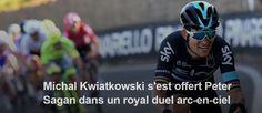 Kwiatkowski s'est offert Sagan dans un royal duel arc-en-ciel - GRAND PRIX E3 - Le Polonais Michal Kwiatkowski (Team Sky) s'est imposé à Harelbeke vendredi. Le Polonais, champion du monde 2014, a réglé au sprint Peter Sagan... champion du monde 2015,...