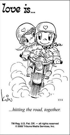 Love is. Number one website for Love Is. Funny Love is. pictures and love quotes. Love is. comic strips created by Kim Casali, conceived by and drawn by Bill Asprey. Everyday with a new Love Is. Biker Quotes, Motorcycle Quotes, Motorcycle Tips, What Is Love, Love You, Biker Love, Biker Style, Love Is Comic, Life Quotes Love