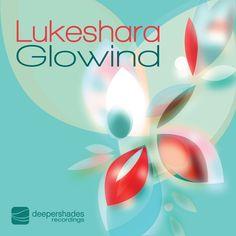 "Download Lukeshara ""Glowind"" free .. incl. remixes by Lars Behrenroth"