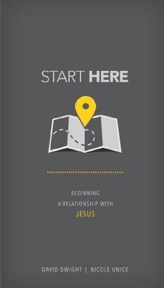 Start Here: Beginning a Relationship with Jesus by David Dwight, http://www.amazon.com/dp/B00H8FIZRK/ref=cm_sw_r_pi_dp_QgEkub1RNX98E