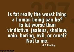 not saying fat is good but it is the last thing that should be judged..one does need to be healthy to move though