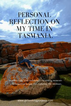 Personal Reflection on My Time in Tasmania Important People, Tasmania, What Is Life About, Reflection, Purpose, In This Moment, Explore, Adventure, Travel