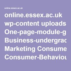 online.essex.ac.uk wp-content uploads One-page-module-guides Business-undergraduate Marketing Consumer-Behaviour.pdf