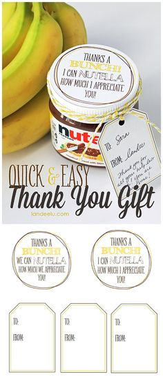 Quick & Easy THANK YOU GIFT and FREE PRINTABLES - Thanks A Bunch - I Can NUTELLA How Much I/We Appreciate You!