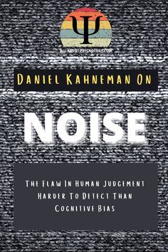 Excellent article on Daniel Kahneman's concept of 'noise' - the flaw in human judgement harder to detect than cognitive bias - by Ben Newell, Professor of Cognitive Psychology at the University of New South Wales. #Psychology #behaviouraleconomics #decisionmaking #cognitivebias #psychologystudents #psychologymajors Cognitive Psychology, Psychology Student, Cognitive Bias, South Wales, Decision Making, Economics, Professor, Behavior, Flaws
