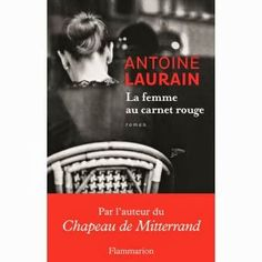 Buy La femme au carnet rouge by Antoine Laurain and Read this Book on Kobo's Free Apps. Discover Kobo's Vast Collection of Ebooks and Audiobooks Today - Over 4 Million Titles! Non Fiction, Laura Lee, Cgi, Nancy Mitford, Kindle, Booker T, Lectures, What To Read, Free Reading