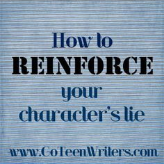 How to Reinforce Your Character's Lie