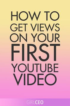 e1eefb86319 How to Get Views on Your First YouTube Video