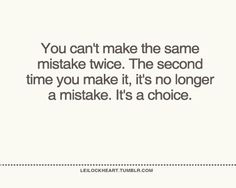 Technically, it was a choice the first time, too... The real lesson is in owning the choice, accepting the consequences, and STOP trying to justify your actions. When you purposely continue to pursue a married man, you are messing with something sacred and ordained by God. STOP.