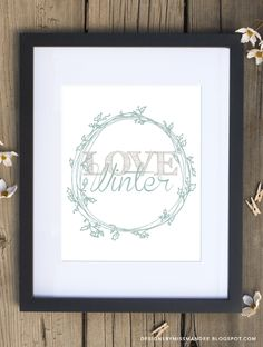 Love Winter - Free Printable - Designs By Miss Mandee