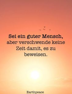 Verschwende keine Zeit Be a good one but no so that prove, Zitate Truth Quotes, Me Quotes, Motivational Quotes, Inspirational Quotes, Mind Power, Quotes And Notes, Memory Books, Good People, Quote Of The Day