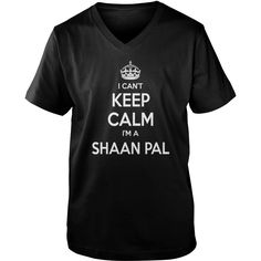 Shaan Pal Shirts, I can't keep calm I am Shaan Pal, Shaan Pal T-shirt, Shaan Pal Tshirts, Shaan Pal Hoodie, keep calm Shaan Pal, I am Shaan Pal, Shaan Pal Hoodie Vneck #gift #ideas #Popular #Everything #Videos #Shop #Animals #pets #Architecture #Art #Cars #motorcycles #Celebrities #DIY #crafts #Design #Education #Entertainment #Food #drink #Gardening #Geek #Hair #beauty #Health #fitness #History #Holidays #events #Home decor #Humor #Illustrations #posters #Kids #parenting #Men #Outdoors…