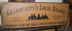 GRANDPAPPY'S LOCAL SALOON PRIMITIVE SIGN SIGNS