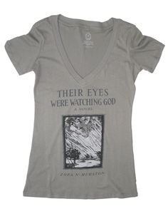 """""""Their Eyes Were Watching God"""" book cover t-shirt by Out of Print $28.00 Okay, I have to purchase this shirt just because I'm a huge Zora Neale Hurston fan...plus, it's in gray!!!! <3 <3 <3 <3 <3"""