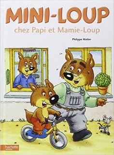 Mini-Loup chez Papi et Mamie-Loup, de Philippe Matter