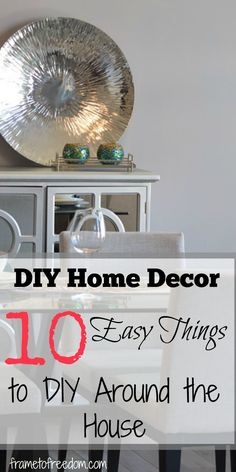 Looking to renovate your home and save money? Here is a list of 10 DIY Home Décor items that can be done easily and do it yourself home decor is huge with saving money on home renovation!