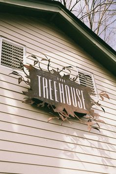 Cool sign for Treehouse