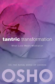 Tantric Transformation: When Love Meets Meditation (OSHO Classics) by Osho. $4.91. 227 pages. Publisher: Osho Media International; Reprint edition (December 11, 2012)