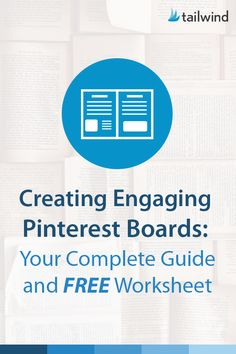 Creating Pinterest Boards: Your Complete Guide (  a FREE Worksheet)