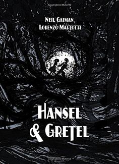 Hansel and Gretel Standard Edition (A Toon Graphic) by Neil Gaiman