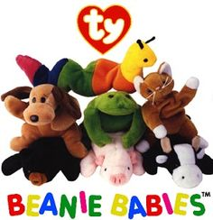 Original Beanie Babies...the ones you got in the happy meal.  And eventually sold at a garage sale.