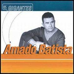 Amado Batista  –  Os Gigantes – 2006