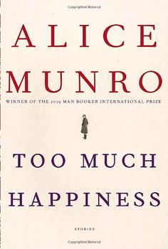 Too Much Happiness: Stories by Alice Munro,http://www.amazon.com/dp/0307269760/ref=cm_sw_r_pi_dp_Dk2wsb1BK7V2HZHC