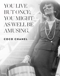 I've always admired Coco Chanel (except the Nazi lover- I wasn't cool with that part of her life. But she was ahead of her time) Lifestyle and fashion quotes by Coco Chanel Life Quotes Love, Woman Quotes, Wisdom Quotes, Style Quotes, Quotes By Women, Quotes By Famous People, People Quotes, Famous Quotes, Famous Fashion Quotes
