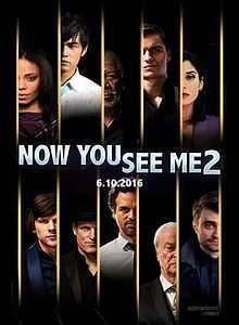 "Now You See Me 2 (June 10, 2016) an American caper thriller film, sequel to 2013 film""Now You See Me."" Directed by Jon M. Chu. Stars: Jesse Eisenberg, Mark Ruffalo, Woody Harrelson, Dave Franco, Daniel Radcliffe, Lizzy Caplan, Jay Chou, Sanaa Lathan, Michael Caine, Morgan Freeman. A year after outwitting the FBI, winning the public's adulation with their Robin Hood style magic spectacles, The Four Horsemen resurface for a comeback to expose the unethical practices of a tech magnate, Walter…"