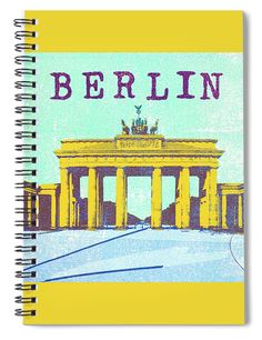 Berlin Germany Brandenburger Tor Spiral Notebook For Sale By Juergen Del Fabbro In 2020 Geschenkideen Geschenke Und Brandenburger Tor
