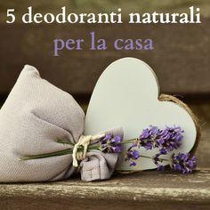 Deodoranti naturali per la casa: 5 soluzioni semplici per tutta la casa. Fai da te e a costo zero.