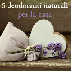 5 deodoranti naturali per la casa   <3