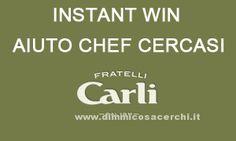 Concorso Fratelli Carli – Aiuto Chef cercasi | DimmiCosaCerchi.it