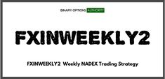 FXINWEEKLY2 Weekly Binary Options Strategy & System FXINWEEKLY2 Weekly Binary Options Strategy & System provides you a solid price action way to swing trading NADEX weekly binaries and swing trading NADEX weekly spreads for collecting momentum cash and writing a slightly out of the money binary to expire in the money for a sweet return. And we look to use FXINWEEKLY2 as a system for cash flow or as a strategy whenever the sweet spot opportunity arises or as another optimization factor
