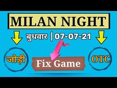 Milan Night Today 7 July 2021 Fix jodi or Penal Open To Close || Satta Matka Today Best Trick - YouTube Kalyan Tips, Lottery Results, Lottery Numbers, Dehati Girl Photo, Today Tips, Free Ads, July 6th, Milan, Maine