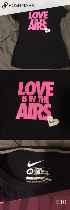 "Brand new slim fit Nike t-shirt BRAND NEW!! Super cute Nike t-shirt, ""love is in the airs"" Nike Tops Muscle Tees"