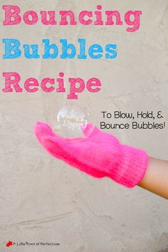 Homemade Bouncing Bubbles Recipe + Video (No glycerin or corn syrup) | A Little Pinch of Perfect