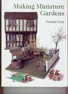 Making miniature gardens. Favourite Dollhouse Books :) Book condition (VG) available from
