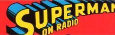 otr crimestoppers: The Adventures of Superman (radio) Adventures Of Superman, Old Time Radio, Internet Radio, Golden Age