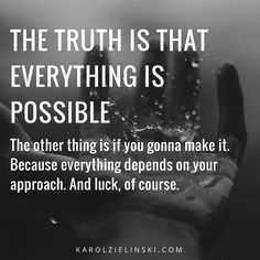 The truth is that everything IS possible. The other thing is if you gonna make it.  #quote #quotes #inspiration #motivation