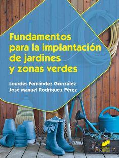 Fundamentos para la implantación de jardines y zonas verdes / Lourdes Fernández González, José Manuel Rodríguez Pérez. Síntesis, D.L. 2015