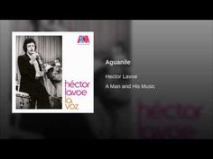 """Aguanile""  - HECTOR LAVOE"