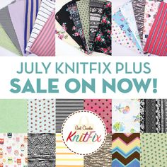 Our August KnitFix is sold out, but not to worry as you can still get amazing deals on exclusive fabrics in our July KnitFix PLUS Sale! Fabrics sold are all in precut 2 yard pieces, and now at a new lower price. As an added bonus, we listened to your feedback and cut some extra fabrics to put together exclusive themed July KnitFix Redux bags, coordinated by florals, ethnics, basics, & more!