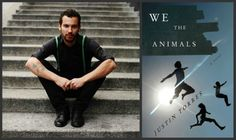 Great new author/book-- Justin Torres/We the Animals