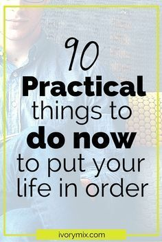90 practical things you can do now to get your life in order in just 10 minutes each. discover your life purpose and passion, activities, and self improvement tips. All to guide you live a happy and abundant lifestyle. This Is Your Life, Work Life Balance, Life Organization, Organizing Life, Recipe Organization, How To Get, How To Plan, Self Development, Personal Development