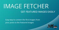 Image Fetcher - Featured Image Convertor - Wordpress Plugins